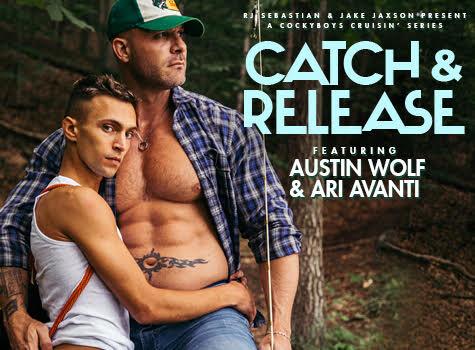CATCH & RELEASE: Austin Wolf & Ari Avanti