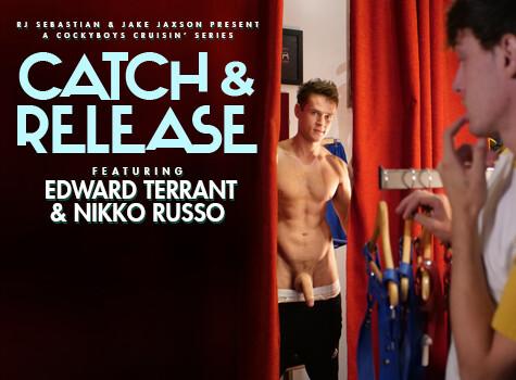 CATCH & RELEASE: Edward Terrant & Nikko Russo